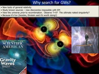 Why search for  GWs ?