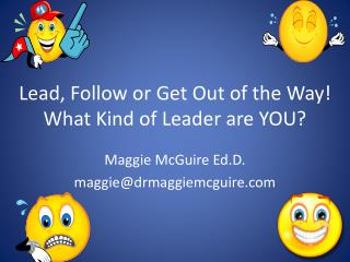 Lead, Follow or Get Out of the Way!  What Kind of Leader are YOU?