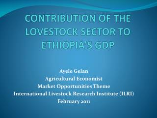CONTRIBUTION OF THE LOVESTOCK SECTOR TO ETHIOPIA�S GDP