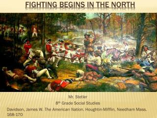 Fighting Begins in the North