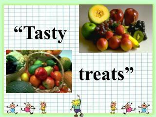 """""""Tasty"""