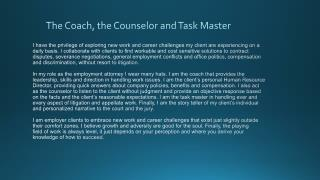 The Coach, the Counselor and Task Master