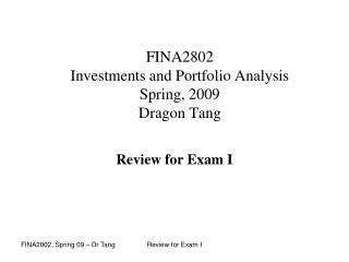 FINA2802  Investments and Portfolio Analysis Spring,  2009 Dragon Tang