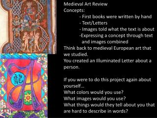 Medieval Art Review Concepts:   - First books were written by hand - Text/Letters