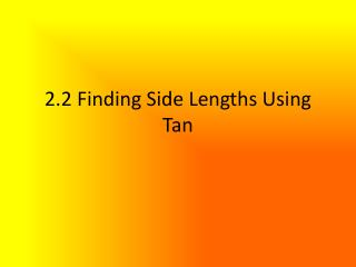 2.2 Finding Side Lengths Using Tan