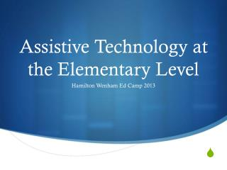 Assistive Technology at the Elementary Level