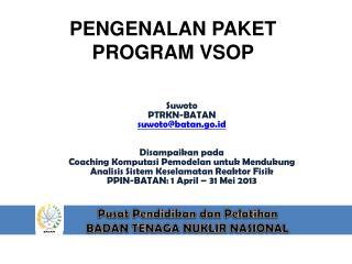 PENGENALAN PAKET PROGRAM VSOP