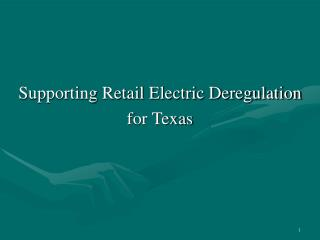 Supporting Retail Electric Deregulation  for Texas