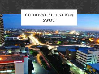 CURRENT SITUATION SWOT