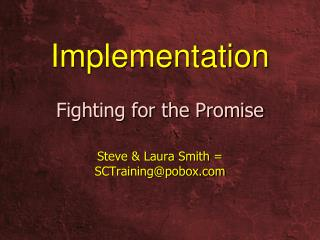 Implementation Fighting for the Promise