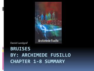 Bruises By: Archimede Fusillo chapter 1-8 summary
