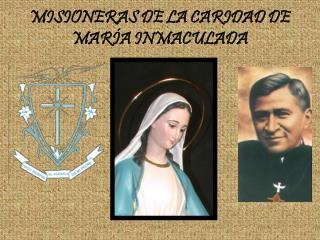 MISIONERAS DE LA CARIDAD DE MARÍA INMACULADA