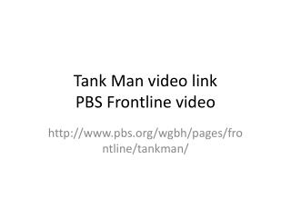 Tank Man video link PBS Frontline video