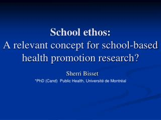 School ethos:  A relevant concept for school-based health promotion research