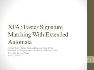 XFA : Faster  Signature  Matching With  Extended Automata