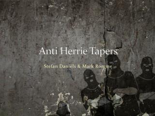 Anti Herrie  Tapers