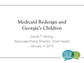Medicaid Redesign and  Georgia's Children