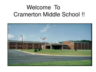 Welcome  To                         Cramerton Middle School !!