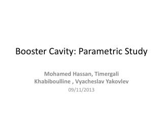 Booster Cavity: Parametric Study