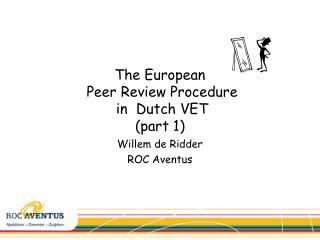 The European  Peer Review Procedure  in  Dutch VET (part 1)