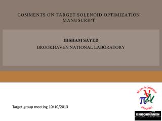 Comments on target solenoid optimization manuscript