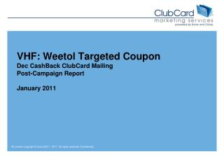 VHF:  Weetol  Targeted Coupon Dec  CashBack  ClubCard Mailing Post-Campaign Report January 2011