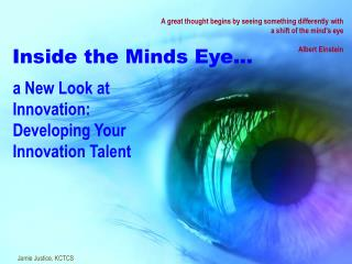 a New Look at Innovation:  Developing  Y our Innovation Talent