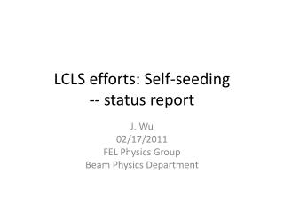 LCLS efforts: Self-seeding -- status report