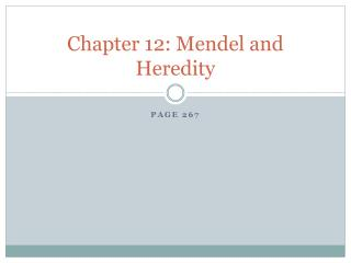 Chapter 12: Mendel and Heredity