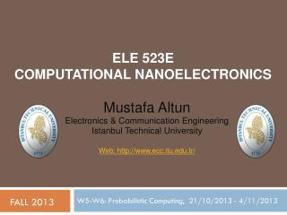ELE 523E  COMPUTATIONAL NANOELECTRONICS