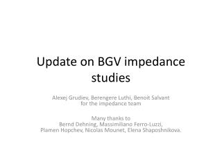 Update on BGV impedance studies