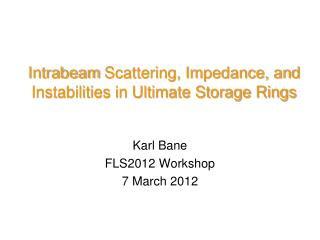 Intrabeam  Scattering, Impedance, and Instabilities in Ultimate Storage Rings