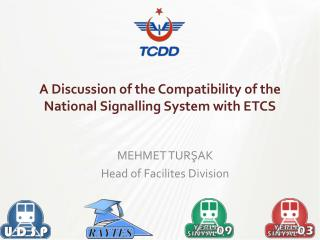 A Discussion of the Compatibility of the National  S ignalling System with ETCS