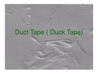 Duct Tape ( Duck Tape)