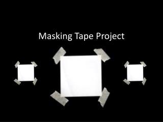 Masking Tape Project