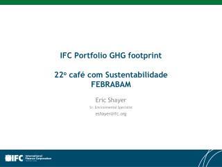 IFC Portfolio GHG footprint 22 o  café com  Sustentabilidade FEBRABAM