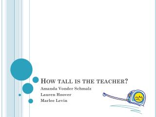 How tall is the teacher?