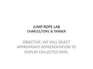 JUMP ROPE LAB CHARLES,TONY, & TANNER