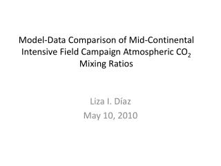 Model-Data Comparison of Mid-Continental Intensive Field Campaign Atmospheric CO 2  Mixing Ratios