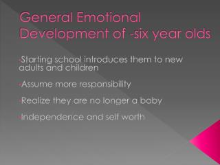 General Emotional Development of -six year olds