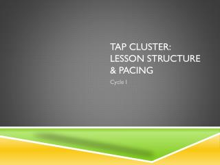 TAP Cluster: Lesson Structure & Pacing