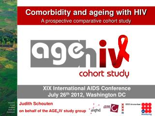 Judith Schouten on behalf of the AGE h IV study group