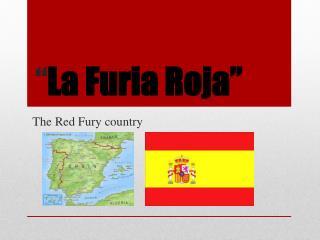 """"""" La  Furia Roja """""""