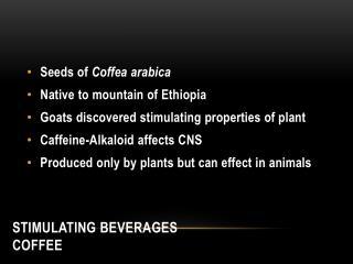 STIMULATING BEVERAGES COFFEE