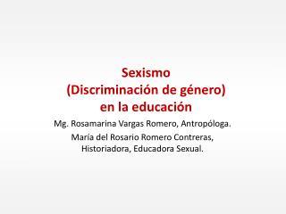 Sexismo  ( D iscriminación  de género)  en la educación