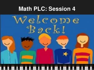 Math PLC: Session 4
