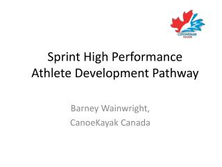 Sprint High Performance Athlete Development Pathway