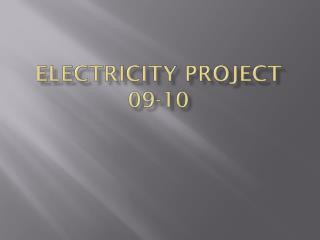 Electricity Project 09-10