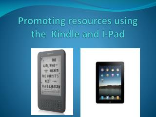 Promoting resources using the  Kindle and I-Pad