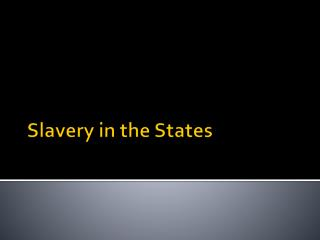 Slavery in the States